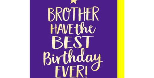Birthday card for brother with purple-blue background and gold writing saying Brother have the best birthday ever