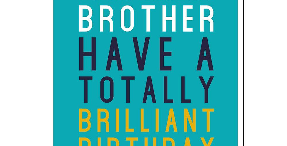 "Birthday card for brother, turquoise with message ""To An Amazing brother have a totally brilliant birthday"""