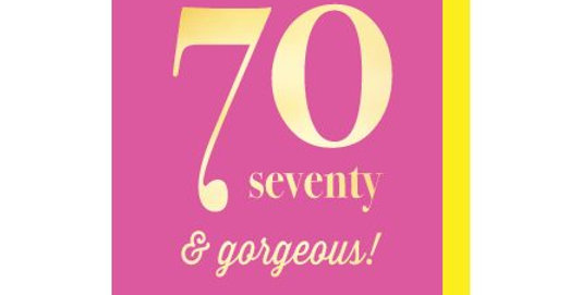 70th birthday card. Bright pink and gold lettering that says seventy and gorgeous!