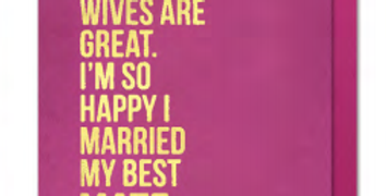Pink background and gold writing Anniversary card for wife saying Wives Are Brilliant. Wifes Are Great I'm so happy I married