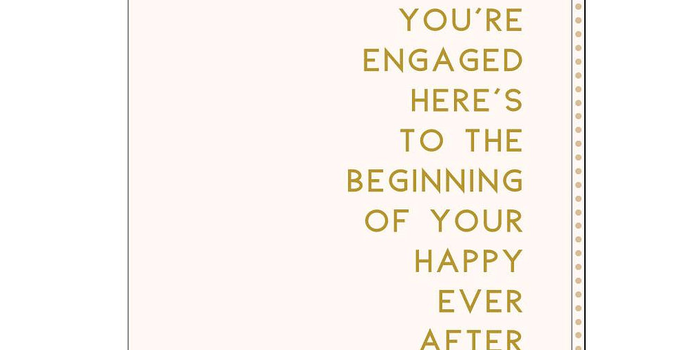 Engagement card. Cream with pink heart & gold writing You're Engaged Here's To The Beginning of You're Happy Ever After
