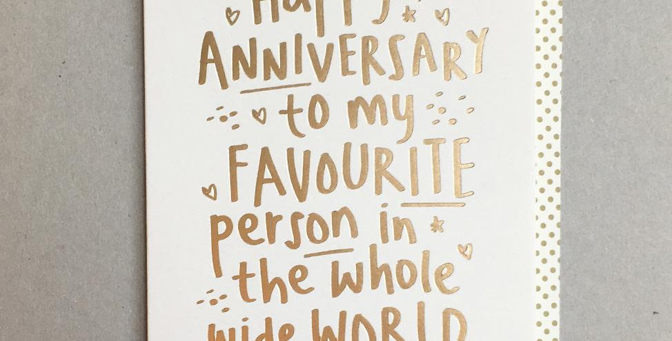 Happy Anniversary Card for Husband or Wife saying Happy Anniversary to my favourite person in the whole wide world