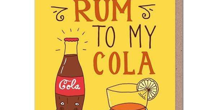Romantic Anniversary Card saying You're The Rum To My Cola