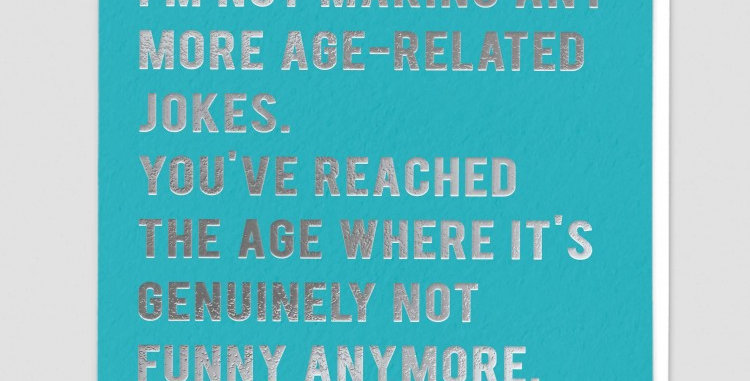 Funny birthday card, turquoise background, silver writing with age joke