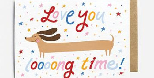 Anniversary Card featuring Sausage dog and saying Love you long time