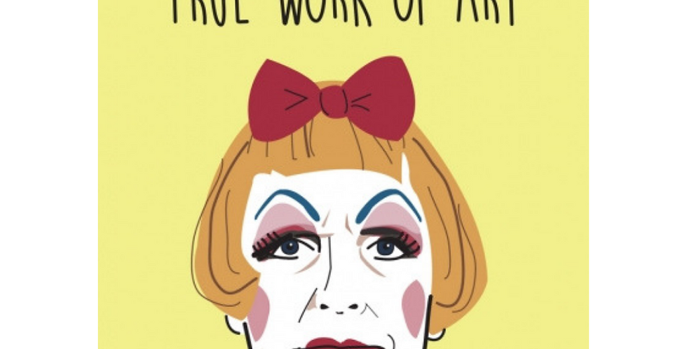 Birthday card featuring Grayson Perry saying Happy Birthday to a true work of art