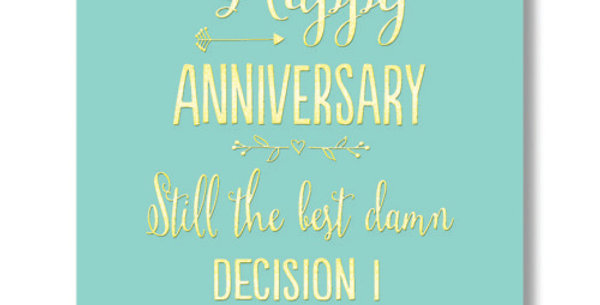 Mint green and gold writing anniversary card saying Happy Anniversary - still the best decision I've made