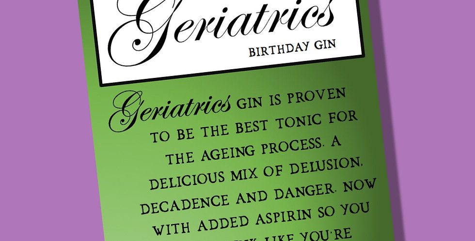 Pickled Prints Geriatrics Gin Birthday Card
