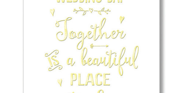 wedding day card, white with gold wording wedding day together a beautiful place to be