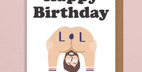 Rude Happy Birthday card saying Happy Birthday LOL with naed figure bent over to help spell the o