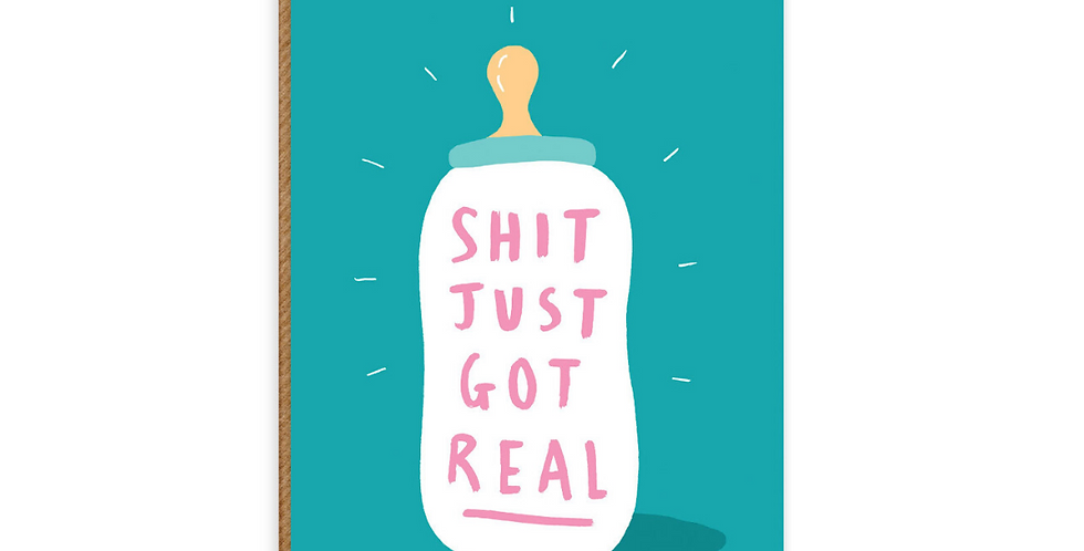 Funny new baby card, turquoise with baby bottle and writing saying shit just got real