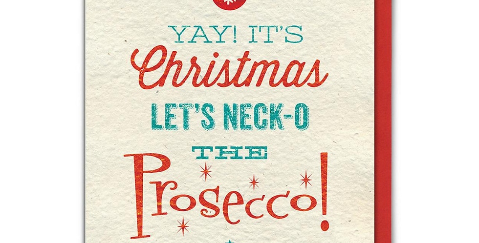 """Cream Christmas Card with green and red wording """"Yay! It's Christmas Let's Neck-o The Prosecco!"""" with red bauble & green tree"""