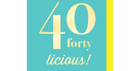 40th birthday, turquoise background with gold writing saying forty licious