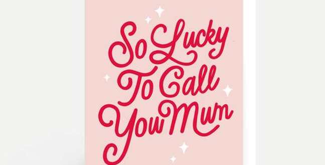 pale pink card with raspberry writing so lucky to call you mum with white dot embellishments