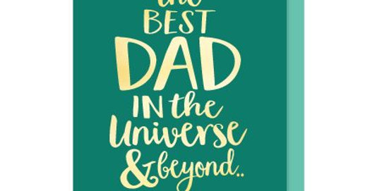 Birthday card for dad or Fathers Day card, dark green card with gold writing saying the best dad in the universe and beyond