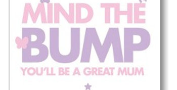 white pregnancy card with pink and lilac writing saying mind the bump you'll be a great mum