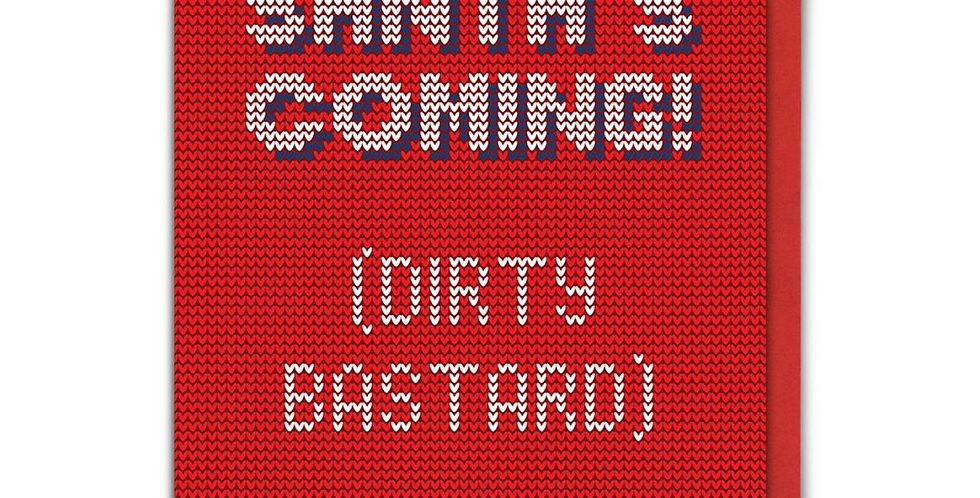 Red and white knitted style Christmas card with wording Santa's coming! Dirty Bastard.