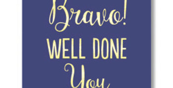 Congratulations card. Purply-blue background with gold words saying Bravo! Well done you