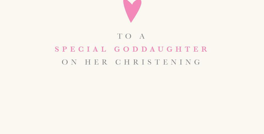 Goddaughter christening card, cream background with pink heart say To a special goddaughter on her christening