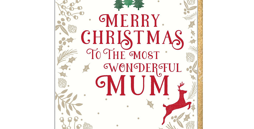 "Gold holly border, 3 green trees, red reindeer and wording ""Merry Christmas to the most wonderful Mum"""