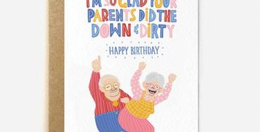 Funny birthday card with old cartoon couple and multicoloured writing saying I'm so glad your parents did the down and dirty