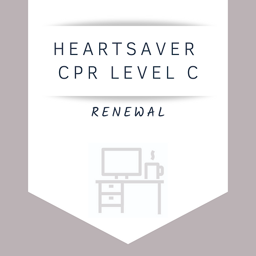 HeartSaver (Level C) CPR Renewal