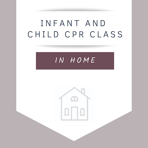 Infant & Child CPR Class (In Home)