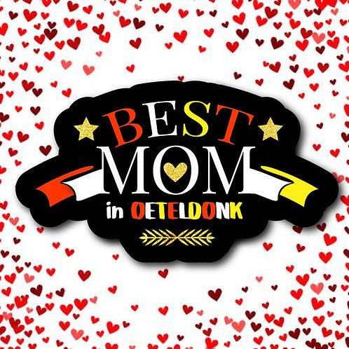 Embleem Best Mom Oeteldonk