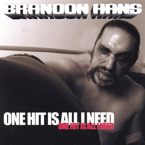 One Hit Is All I Need - Brandon Hans (Full Album)