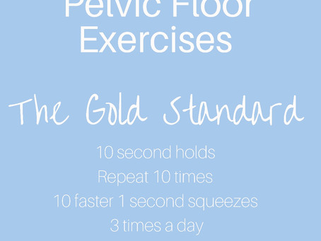 How to do your Pelvic Floor Exercises