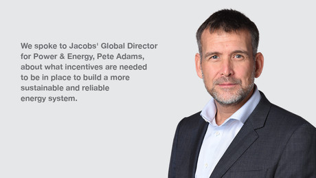 Transforming the European Energy System. Interview with Jacobs' Global Director for Power & Energy.