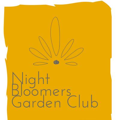 Night bloomers Garden Club