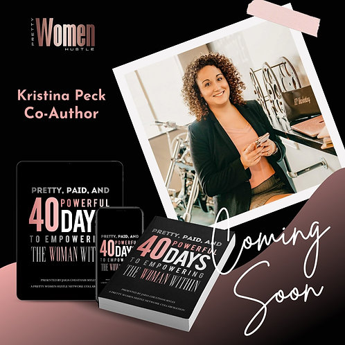 Pretty, Paid, and Powerful 40 Days to Empowering The Woman Within