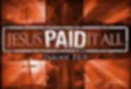 jesus paid it all.JPG