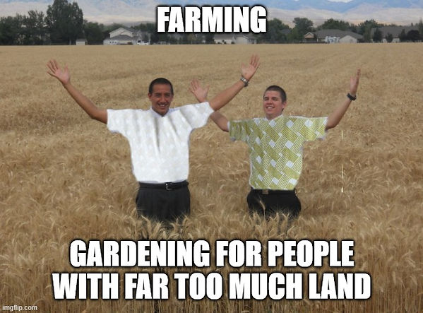 farming is gardening.jpg