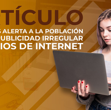 COFEPRIS ALERTA A LA POBLACIÓN SOBRE PUBLICIDAD IRREGULAR EN SITIOS DE INTERNET