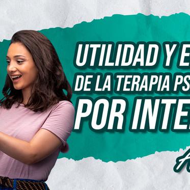 UTILIDAD Y EFICACIA DE LA TERAPIA PSICOLÓGICA POR INTERNET
