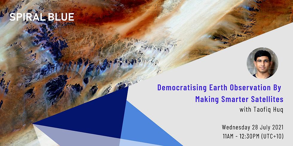 Democratising Earth Observation by Making Smarter Satellites