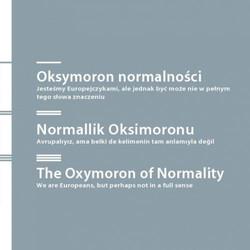 The Oxymoron of Normality/Oksymoron