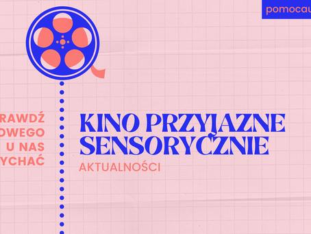 Kino przyjazne sensorycznie w pandemii - WIELKI POWRÓT!