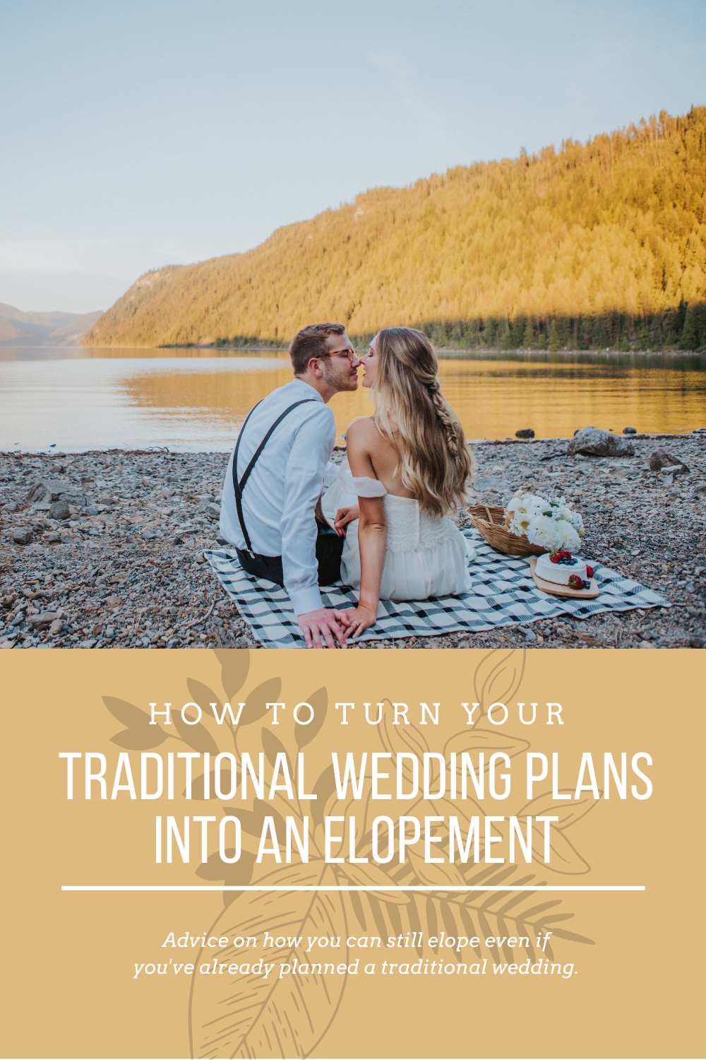 How to turn your traditional wedding into an elopement