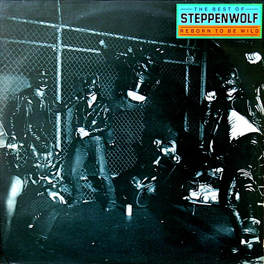 STEPPENWOLF: REBORN TO BE WILD