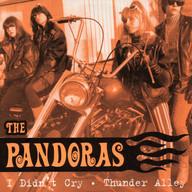 THE PANDORAS: I DIDN'T CRY / THUNDER ALLEY