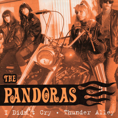 THE PANDORAS: I DIDN'T CRY / THUNDER ALLEY