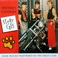 STRAY CATS: SIXTEEN CANDLES