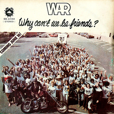 WAR: WHY CAN'T WE BE FRIENDS ?