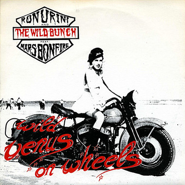 RON URINI & THE WILD BUNCH: WILD VENUS ON WHEELS