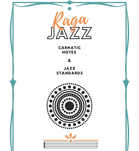 Raga Jazz - Carnatic Notations of Jazz Standards