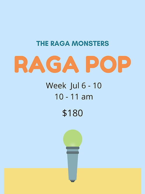 Raga Pop Week - Jul 6 - 10