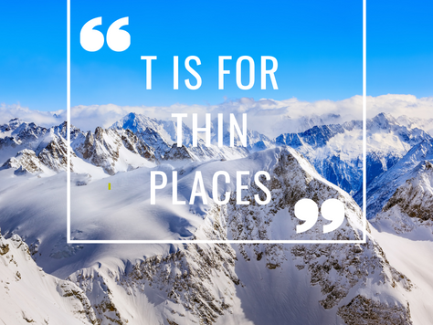 T Is For Thin Places